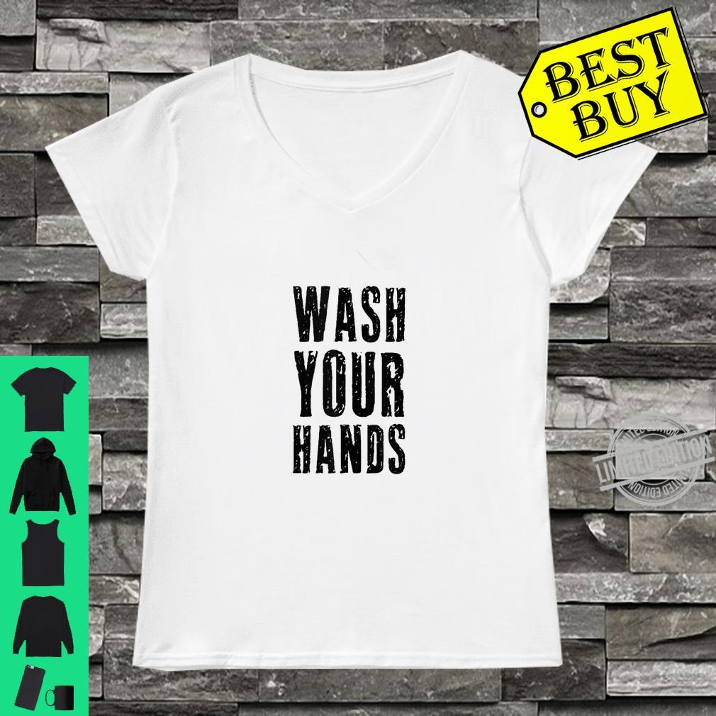 Wash Your Hands Germaphobe Health Social Distancing Hygiene Shirt ladies tee