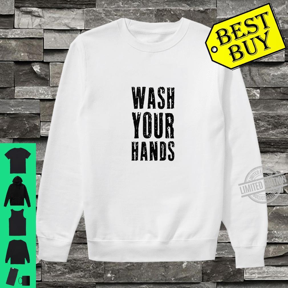 Wash Your Hands Germaphobe Health Social Distancing Hygiene Shirt sweater